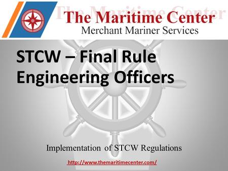 STCW – Final Rule Engineering Officers Implementation of STCW Regulations