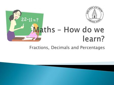 Maths Workshop (Calculation) Fractions, Decimals and Percentages