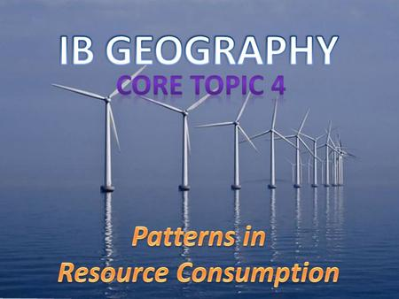 This topic is split into: Resource management and the ecological footprint Malthus theories Oil production and consumption Alternative energy Hydroelectric.