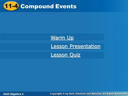11-4 Compound Events Warm Up Lesson Presentation Lesson Quiz
