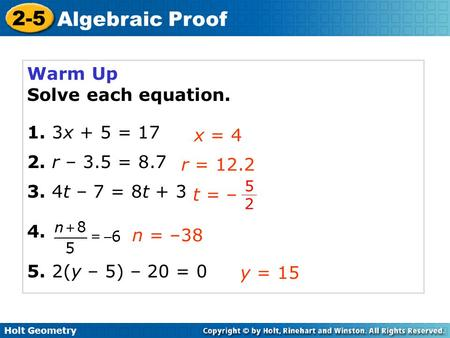 Warm Up Solve each equation. 1. 3x + 5 = r – 3.5 = 8.7