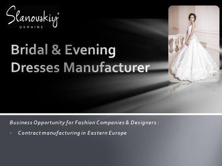 Business Opportunity for Fashion Companies & Designers : Contract manufacturing in Eastern Europe UKRAINE.
