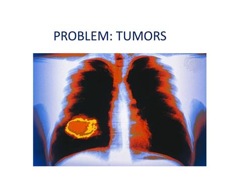 PROBLEM: TUMORS. HYPOTHESIS LIMONENE IN ORANGE PEELS PREVENTS THE GROWTH OF TUMORS IN OUR BODY.