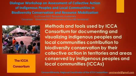 Methods and tools used by ICCA Consortium for documenting and visualizing indigenous peoples and local communities contribution to biodiversity conservation.