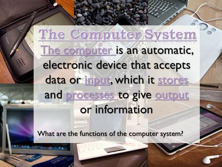 The computer The computer is an automatic, electronic device that accepts data or input, which it stores and processes to give output or information inputstoresprocesses.
