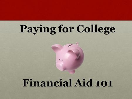 Paying for College Financial Aid 101. Ms. Ann Marano CollegeBound Advisor (972) 749-5221.