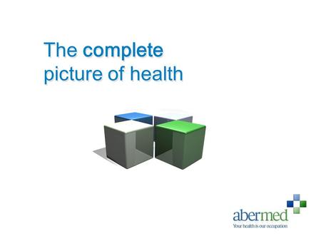 The complete picture of health The complete picture of health.