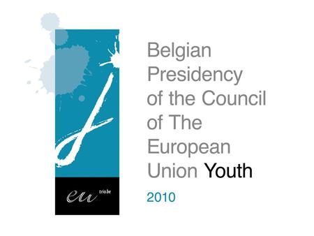 Preview of the 2010-2011 Youth Agenda A proposal from the three communities of Belgium 21 June 2010.