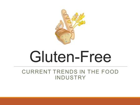 Gluten-Free CURRENT TRENDS IN THE FOOD INDUSTRY. Copyright Copyright © Texas Education Agency, 2014. These Materials are copyrighted © and trademarked.