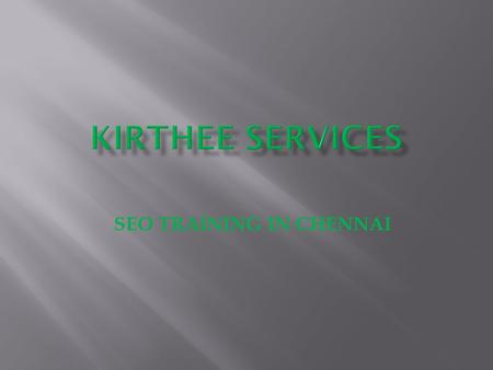 SEO TRAINING IN CHENNAI. Search Engine Optimization Search Engine Optimization (SEO) is an art of making your website appear in the first few pages of.