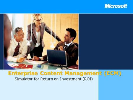 Enterprise Content Management (ECM) Simulator for Return on Investment (ROI)