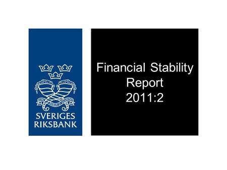 Financial Stability Report 2011:2. Banks are resilient.