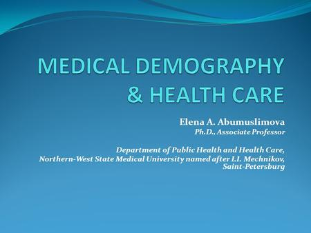 MEDICAL DEMOGRAPHY & HEALTH CARE