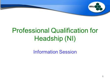 1 Professional Qualification for Headship (NI) Information Session.