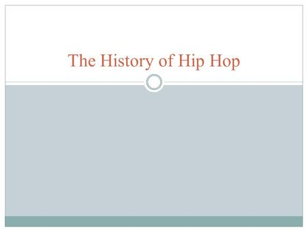 The History of Hip Hop. Cultural Influence of Hip Hop  Hip Hop Dancing  Break Dancing  Hip Hop Clothing and Trends  Hip Hop Painting Graffiti.