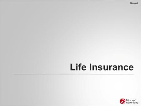 Life Insurance. Life Insurance KW Traffic KW traffic dropped 24% in H2 2010 year on year Looking at 2011, there has been 22% increase in traffic 10% more.
