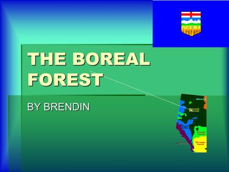 THE BOREAL FOREST BY BRENDIN Letter About Emigrating To Alberta November 13th 2006 Dear Harry, Here is my letter about a person who emigrated to Alberta.