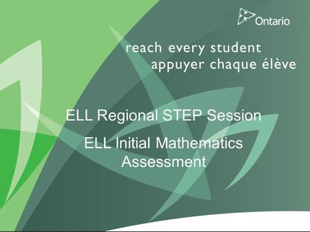 1 ELL Regional STEP Session ELL Initial Mathematics Assessment.
