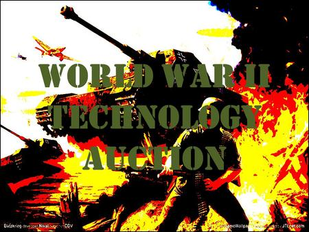 World War II Technology Auction. Regulations for the Auction 1. You will have a few minutes to make a sign for your country. 2. Every person in your group.
