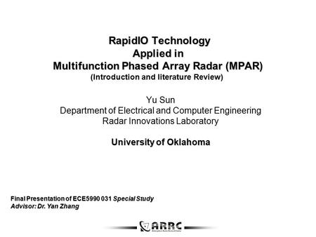 RapidIO Technology Applied in Multifunction Phased Array Radar (MPAR) RapidIO Technology Applied in Multifunction Phased Array Radar (MPAR) (Introduction.