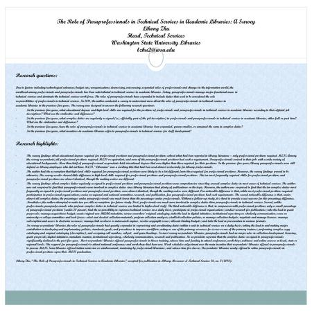 The Role of Paraprofessionals in Technical Services in Academic Libraries: A Survey Lihong Zhu Head, Technical Services Washington State University Libraries.