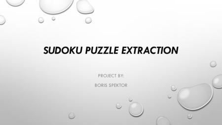 SUDOKU PUZZLE EXTRACTION PROJECT BY: BORIS SPEKTOR.