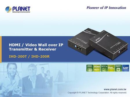 HDMI / Video Wall over IP Transmitter & Receiver IHD-200T / IHD-200R.