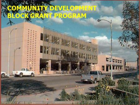 59 COMMUNITY DEVELOPMENT BLOCK GRANT PROGRAM 60 APPLICABILITY FACTORS CDBG Section 110 of the Housing and Community Development Act of 1974 determines.