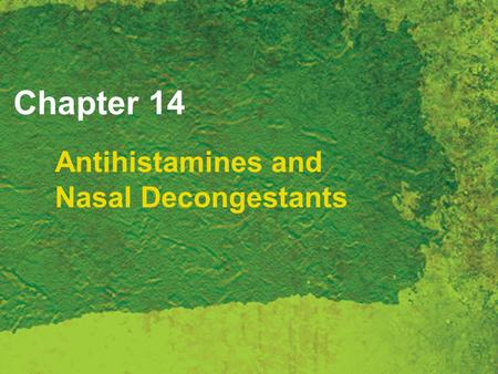 Chapter 14 Antihistamines and Nasal Decongestants.