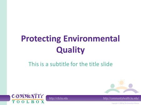 Protecting Environmental Quality This is a subtitle for the title slide.