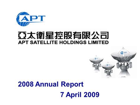 2008 Annual Report 7 April 2009. 2  Financial Highlights  Updates on Operation.