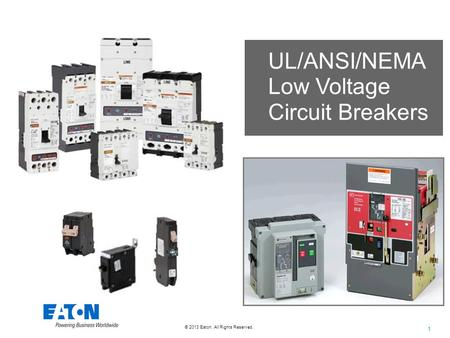 UL/ANSI/NEMA Low Voltage Circuit Breakers.