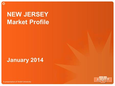 NEW JERSEY Market Profile January 2014. NEW JERSEY Market Market Size: 4.3 Million Potential Customers.
