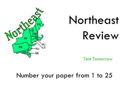 Test Tomorrow Number your paper from 1 to 25