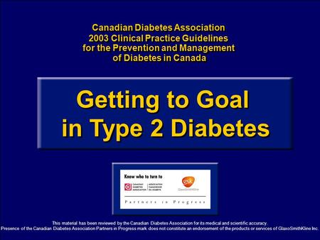 Canadian Diabetes Association 2003 Clinical Practice Guidelines for the Prevention and Management of Diabetes in Canada Canadian Diabetes Association 2003.