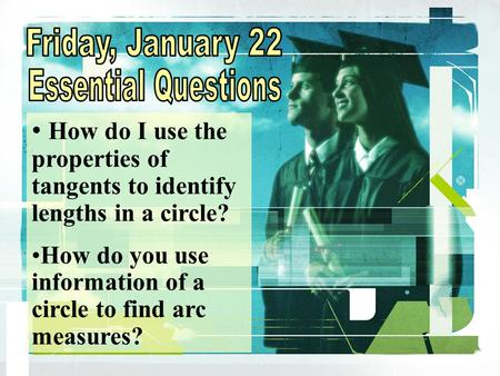 Friday, January 22 Essential Questions
