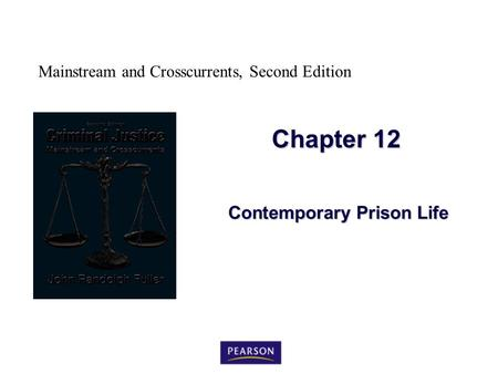 Mainstream and Crosscurrents, Second Edition Chapter 12 Contemporary Prison Life.