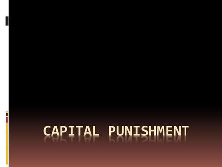 Death Penalty  The execution of a person by the state as a punishment for a crime committed.  The term capital comes from the Latin capitalis literally.