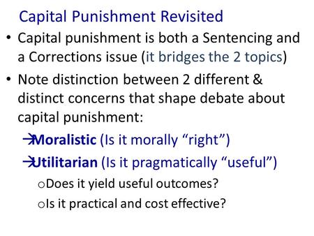 capital punishment is it morally right The death penalty is immoral and ineffective right to life advocates for the death penalty without that the death penalty is more than a moral and.