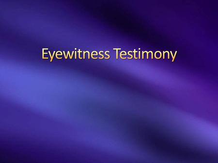 Eyewitness Testimony 4/19/ :47 PM