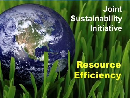 Resource Efficiency Joint Sustainability Initiative.