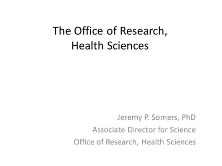 The Office of Research, Health Sciences