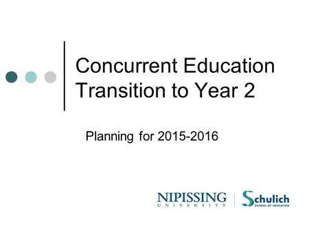 Concurrent Education Transition to Year 2 Planning for 2015-2016.