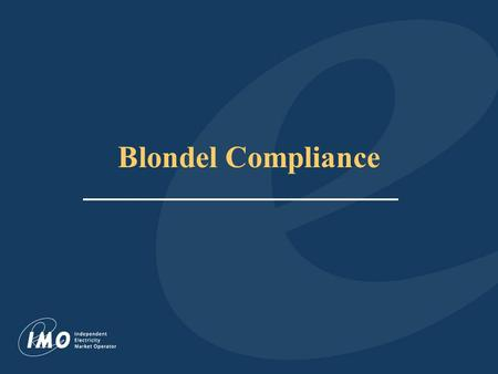 Blondel Compliance. Update to IMO Wholesale Revenue Metering Standard V2.0 Section 4.3.3 - Considerations for non-Blondel Meter Installations a. 3 CT's.