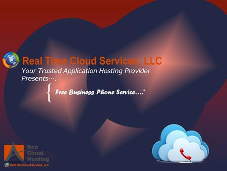 { Your Trusted Application Hosting Provider Presents…. Free Business Phone Service….*