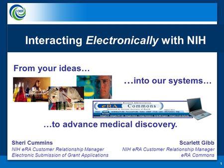 Interacting Electronically with NIH Sheri Cummins NIH eRA