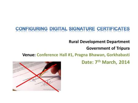 Rural Development Department Government of Tripura Venue: Conference Hall #1, Pragna Bhawan, Gorkhabasti Date: 7 th March, 2014.