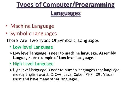 Types <strong>of</strong> <strong>Computer</strong>/Programming <strong>Languages</strong> Machine <strong>Language</strong> Symbolic <strong>Languages</strong> There Are Two Types <strong>Of</strong> Symbolic <strong>Languages</strong> <strong>Low</strong> <strong>level</strong> <strong>Language</strong> » <strong>Low</strong> <strong>level</strong> <strong>language</strong>.