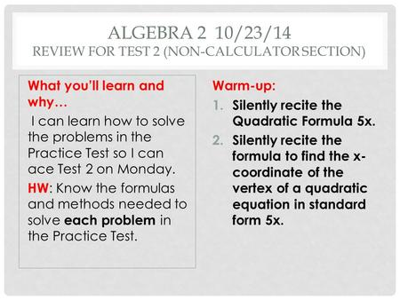 Algebra 2 10/23/14 Review for Test 2 (non-calculator section)