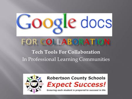 Tech Tools For Collaboration In Professional Learning Communities.